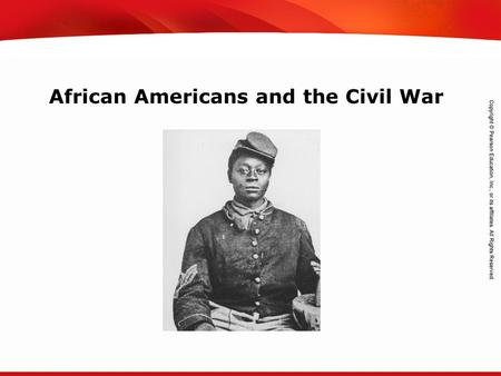 TEKS 8C: Calculate percent composition and empirical and molecular formulas. African Americans and the Civil War.