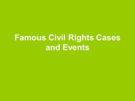 Famous Civil Rights Cases and Events. Plessy vs. Ferguson Case 1892, Homer Plessy was jailed for sitting in the White car of the East Louisiana Railroad.