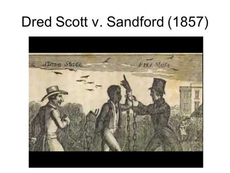 Dred Scott v. Sandford (1857). Background: The Missouri Compromise 1803: U.S. purchases Louisiana Territory from France 1820: Compromise allows slavery.