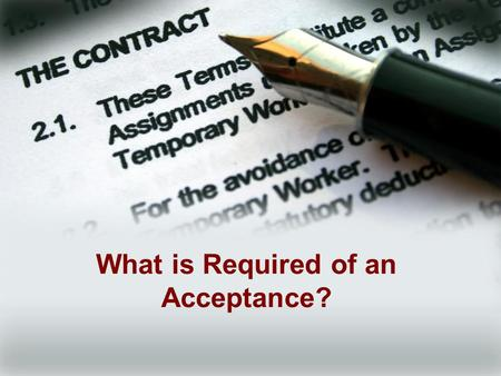 "What is Required of an Acceptance?. Texas Education Agency, Copyright © 2012. All rights reserved ""Copyright and Terms of Service Copyright © Texas Education."