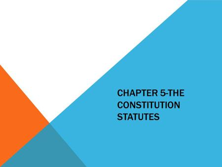 CHAPTER 5-THE CONSTITUTION STATUTES. THE CONSTITUTION September 17, 1787, by the Constitutional Convention <strong>in</strong> Philadelphia, Pennsylvania 27 Amendments.
