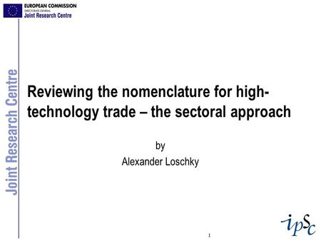 1 Reviewing the nomenclature for high- technology trade – the sectoral approach by Alexander Loschky.