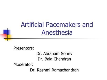 Artificial Pacemakers and Anesthesia