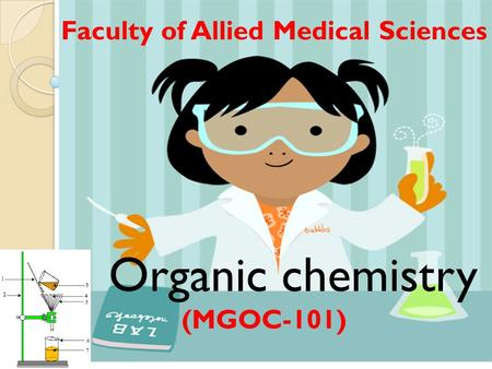 Organic chemistry Faculty of Allied Medical Sciences (MGOC-101)