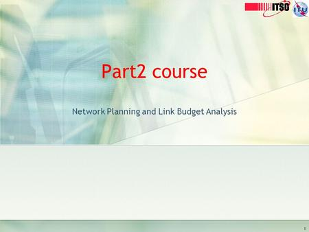 Part2 course Network Planning and Link Budget Analysis 1.