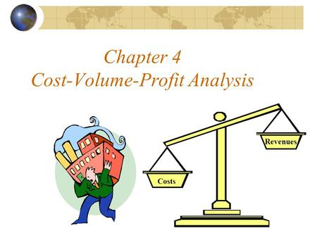 Chapter 4 Cost-Volume-Profit Analysis Revenues Costs.