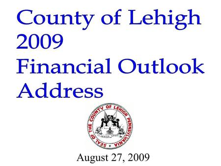 August 27, 2009. Our sacred obligation….managing our taxpayers' money as if it were our own.
