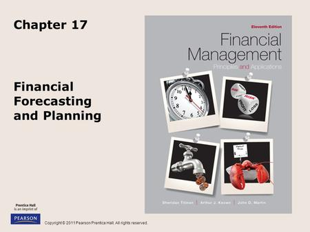 Copyright © 2011 Pearson Prentice Hall. All rights reserved. Financial Forecasting and Planning Chapter 17.