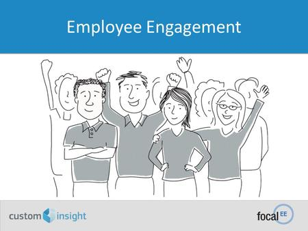 Employee Engagement.