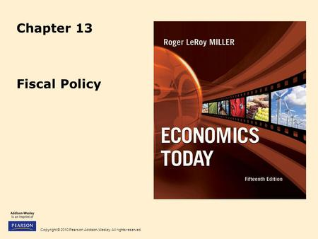 Copyright © 2010 Pearson Addison-Wesley. All rights reserved. Chapter 13 Fiscal Policy.