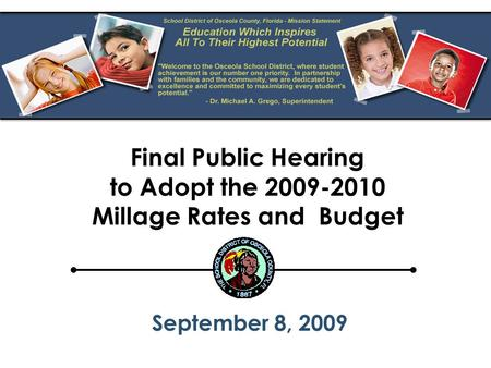 Final Public Hearing to Adopt the 2009-2010 Millage Rates and Budget September 8, 2009.