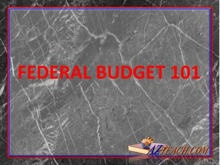 FEDERAL BUDGET 101. Where Does the Money Go? In fiscal year 2014, the federal government will spend around $3.8 trillion. These trillions of dollars make.
