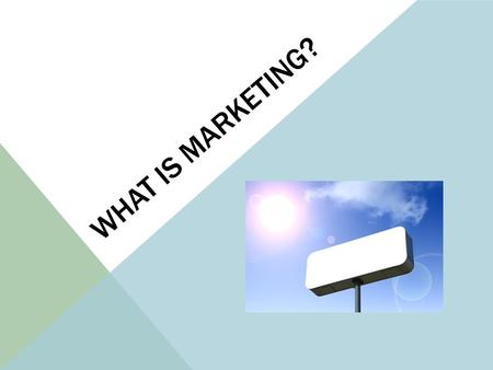 What is Marketing?.