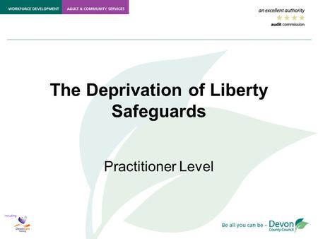 Including The Deprivation of Liberty Safeguards Practitioner Level.