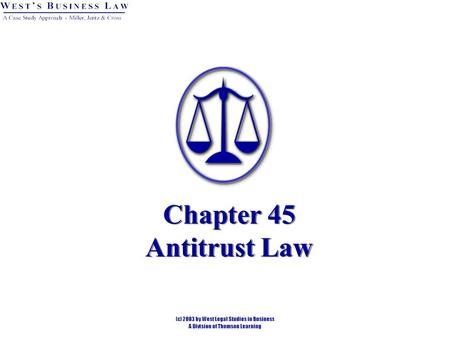 Chapter 45 Antitrust Law. Introduction Common law actions intended to limit restrains on trade and regulate economic competition. Embodied almost entirely.