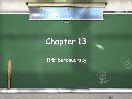 Chapter 13 THE Bureaucracy. The US Bureaucracy / Definition- collection of appointed and mostly non-appointed officials that carry out laws that are passed.