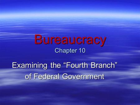 "Examining the ""Fourth Branch"" of Federal Government"