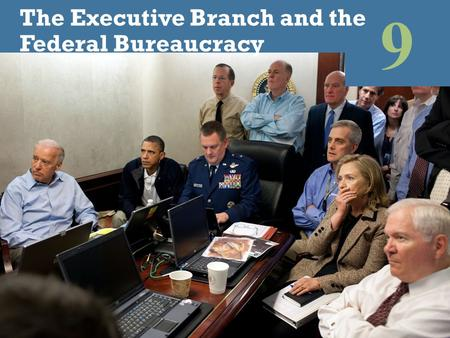 9 The Executive Branch and the Federal Bureaucracy
