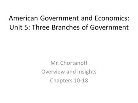 Mr. Chortanoff Overview and Insights Chapters 10-18