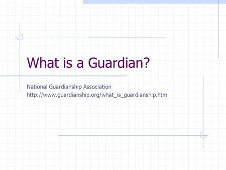 What is a Guardian? National Guardianship Association
