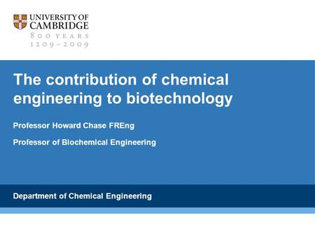 The contribution of chemical engineering to biotechnology
