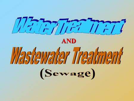 AND. WaterTreatmentWastewaterTreatment Water Treatment & Wastewater Treatment.