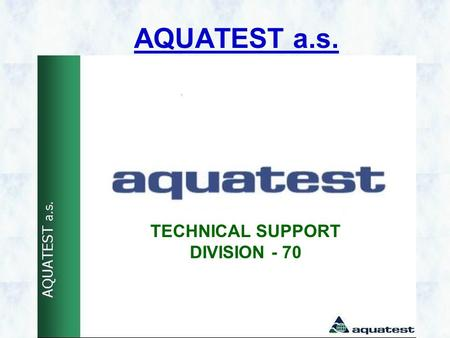 AQUATEST a.s. TECHNICAL SUPPORT DIVISION - 70. Modular units for mine water disposal A set of technical equipment designed for mine water disposal is.