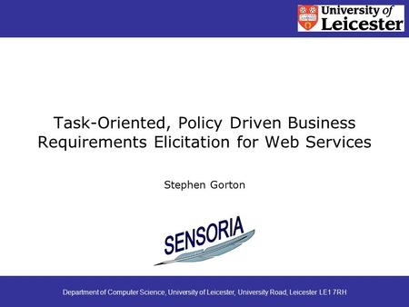 Task-Oriented, Policy Driven Business Requirements Elicitation for Web Services Stephen Gorton Department of Computer Science, University of Leicester,