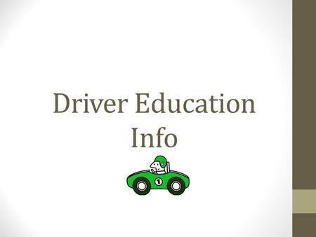 Driver Education Info.