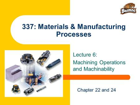 337: Materials & Manufacturing Processes