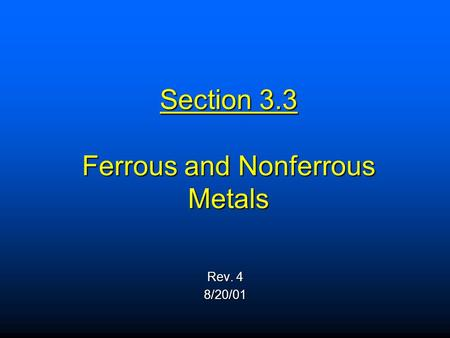 Section 3.3 Ferrous and Nonferrous Metals