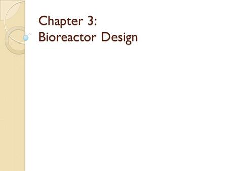 Chapter 3: Bioreactor Design
