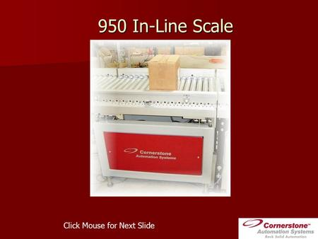 950 In-Line Scale Click Mouse for Next Slide. CASI-950 Features Heavy Duty Construction Heavy Duty Construction Stainless or Carbon Steel Construction.