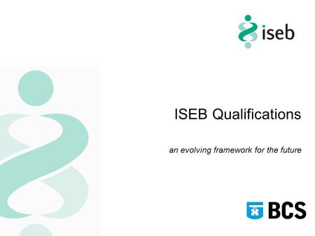 ISEB Qualifications an evolving framework for the future.