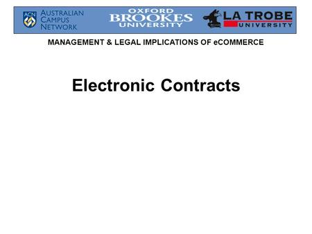 MANAGEMENT & LEGAL IMPLICATIONS OF eCOMMERCE Electronic Contracts.