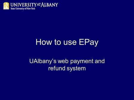 UAlbany's web payment and refund system