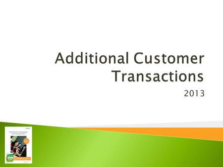 2013.  Process customer returns and credits  Write off customer invoices (record bad debts)  Create customer statements  Collect sales tax  Create.