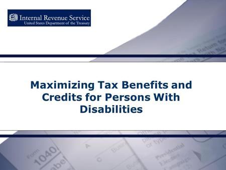 Maximizing Tax Benefits and Credits for Persons With Disabilities.