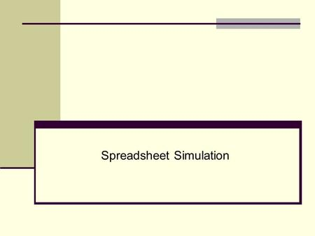 Spreadsheet Simulation