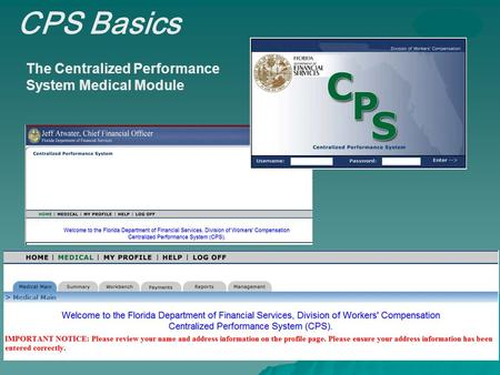 The Centralized Performance System Medical Module CPS Basics.