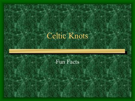 Celtic Knots Fun Facts.