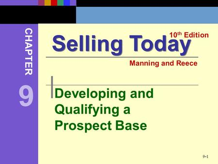 9 Selling Today Developing and Qualifying a Prospect Base CHAPTER