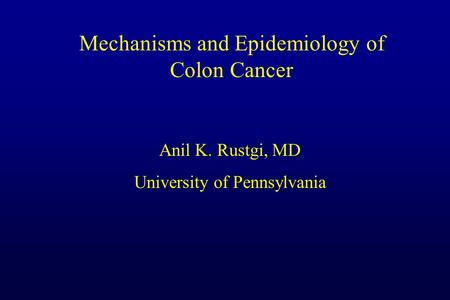 Mechanisms and Epidemiology of Colon Cancer