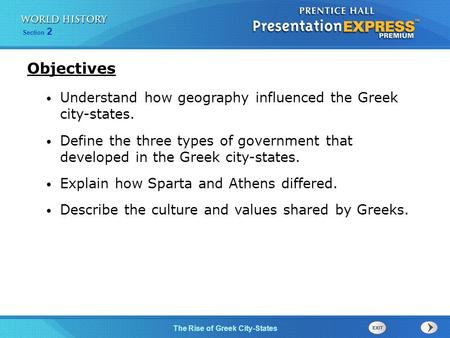 Objectives Understand how geography influenced the Greek city-states.