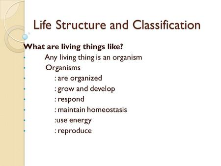 Chapter 8 Lifes Structure And Classification 81 Living Things