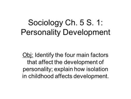 Sociology Ch. 5 S. 1: Personality Development