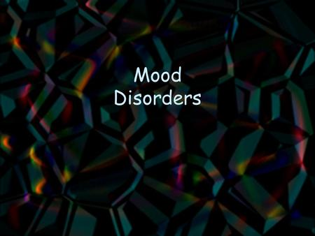 Mood Disorders. Level of analysis Depression as a symptom Depression as a syndrome Depression as a disorder.