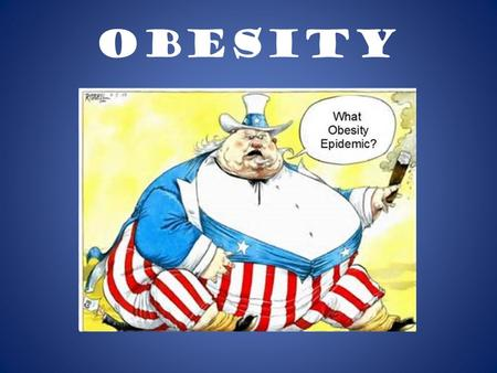 Obesity. What is Obesity Obesity is an excess proportion of total body fat. A person is considered obese when his or her weight is 20% or more above normal.