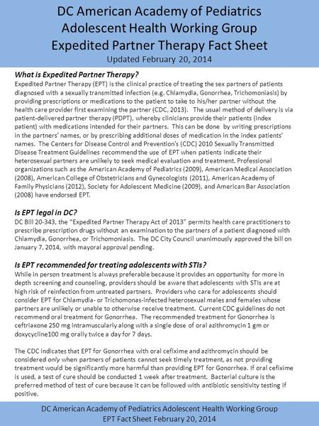 DC American Academy of Pediatrics Adolescent Health Working Group Expedited Partner Therapy Fact Sheet Updated February 20, 2014 DC American Academy of.
