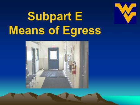 Subpart E Means of Egress.